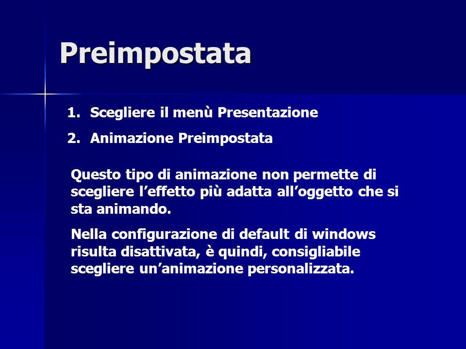 Preimpostata 1.1.Scegliere il menù Presentazione 2.