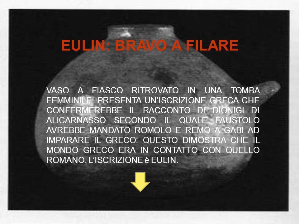 EULIN: BRAVO A FILARE VASO A FIASCO RITROVATO IN UNA TOMBA FEMMINILE. PRESENTA UNISCRIZIONE GRECA CHE CONFERMEREBBE IL RACCONTO DI DIONIGI DI ALICARNA
