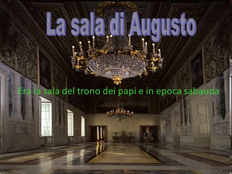 Era la sala del trono dei papi e in epoca sabauda