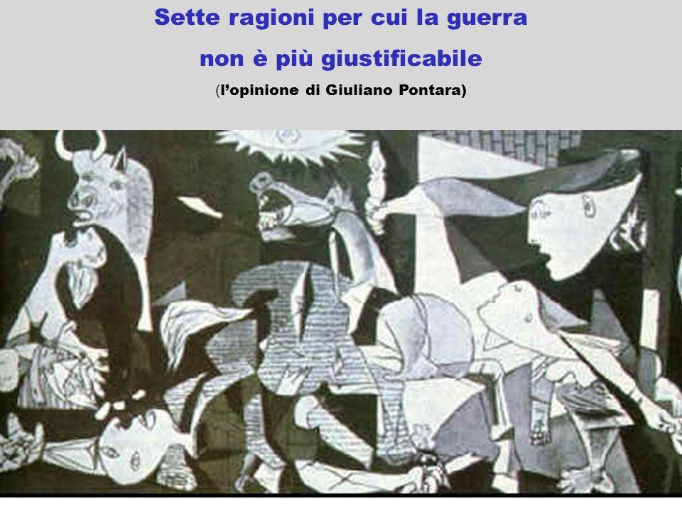 Sette ragioni per cui la guerra non è più giustificabile ( lopinione di Giuliano Pontara)