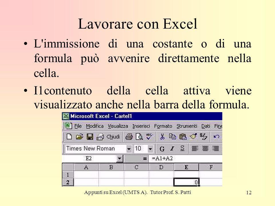 Appunti su Excel (UMTS A). Tutor Prof. S. Patti 11 Identificazione degli errori Valore di errore # DIV/0 ! #NOME? #NULLO #NUM! #RIF! #VALORE! Spiegazi
