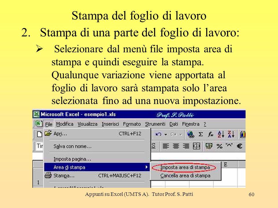 Appunti su Excel (UMTS A). Tutor Prof. S. Patti 59 Stampa del foglio di lavoro