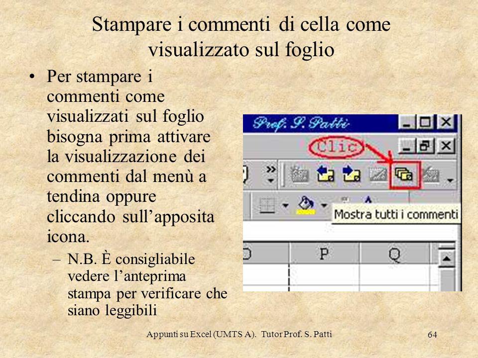 Appunti su Excel (UMTS A). Tutor Prof. S. Patti 63 Esempio di stampa di commenti di cella