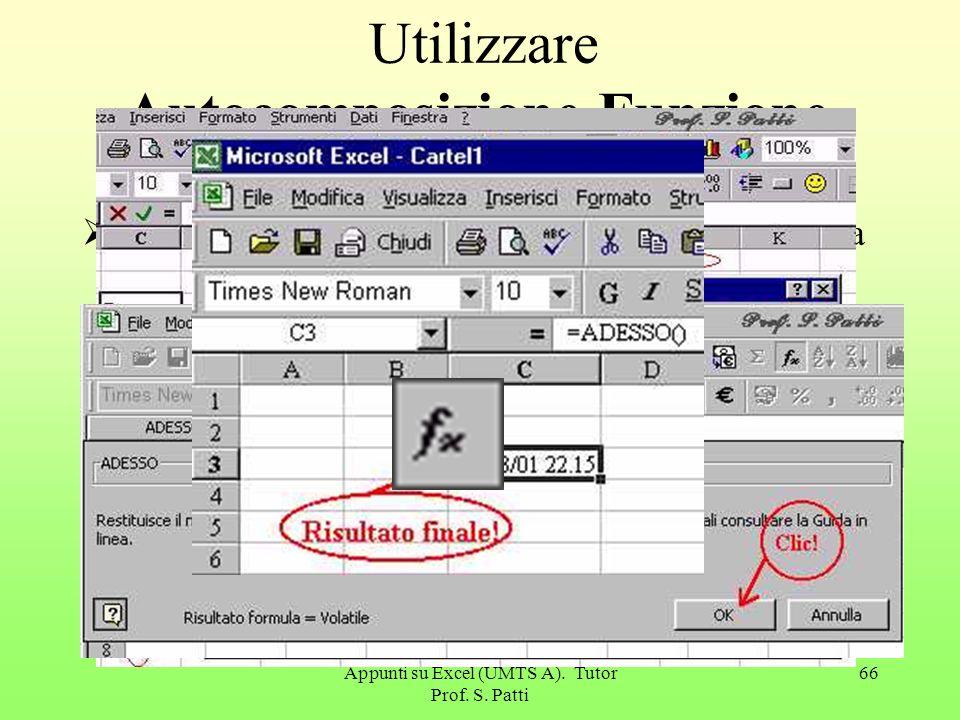 Appunti su Excel (UMTS A). Tutor Prof. S. Patti 65 Segue Stampare i commenti di cella come visualizzato sul foglio Fine Replay