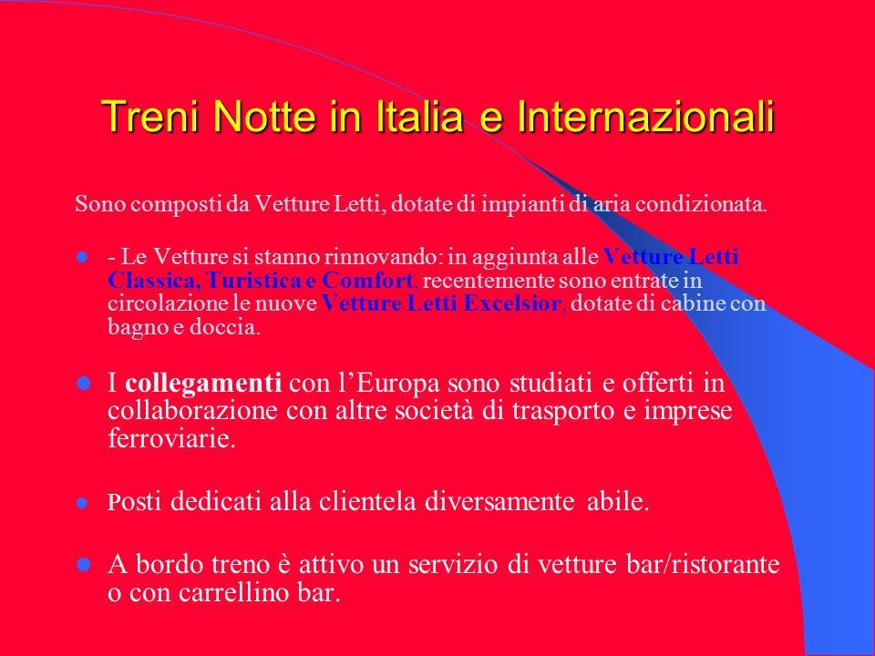 Treni Notte in Italia e Internazionali Sono composti da Vetture Letti, dotate di impianti di aria condizionata. - Le Vetture si stanno rinnovando: in