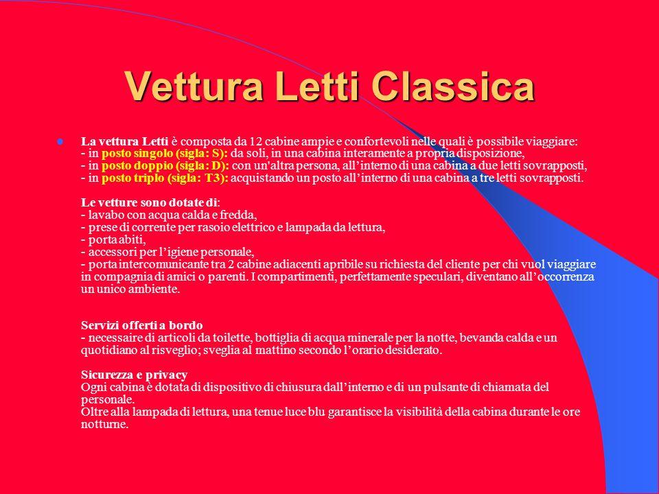 Vettura Letti Classica La vettura Letti è composta da 12 cabine ampie e confortevoli nelle quali è possibile viaggiare: - in posto singolo (sigla: S):