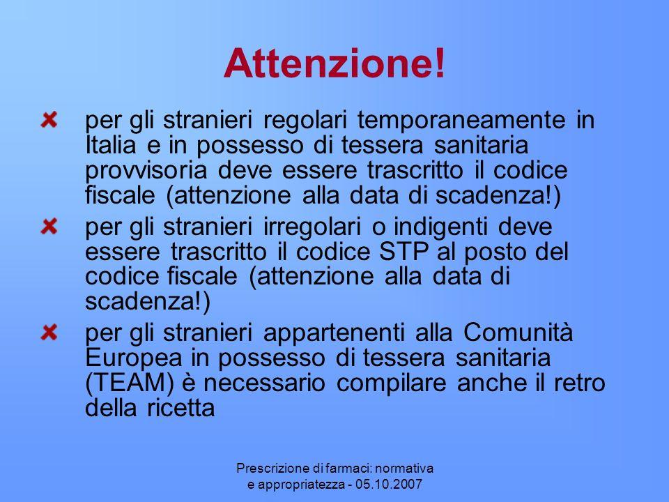 Prescrizione di farmaci: normativa e appropriatezza - 05.10.2007 Attenzione! per gli stranieri regolari temporaneamente in Italia e in possesso di tes