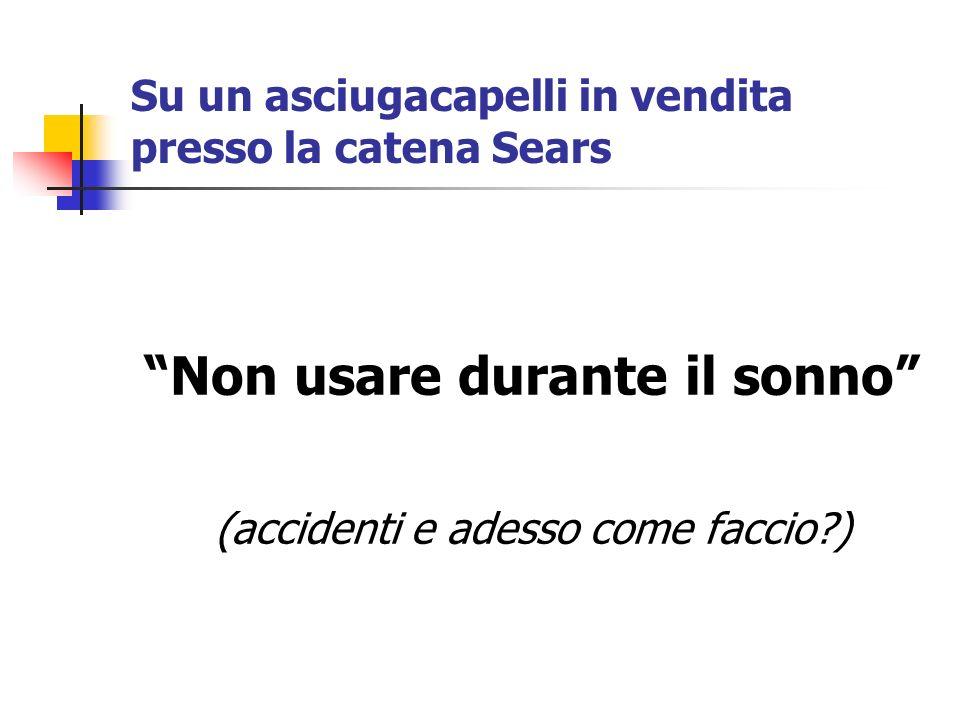 Su un asciugacapelli in vendita presso la catena Sears Non usare durante il sonno (accidenti e adesso come faccio?)