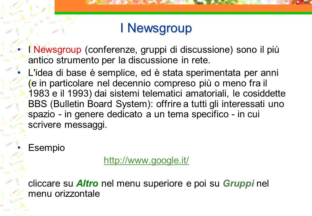 Comunicazione uno-a-molti nei newsgroup A differenza dei messaggi postali, quelli inviati a un newsgroup non hanno un vero e proprio destinatario: sono semplicemente affissi su una bacheca virtuale.