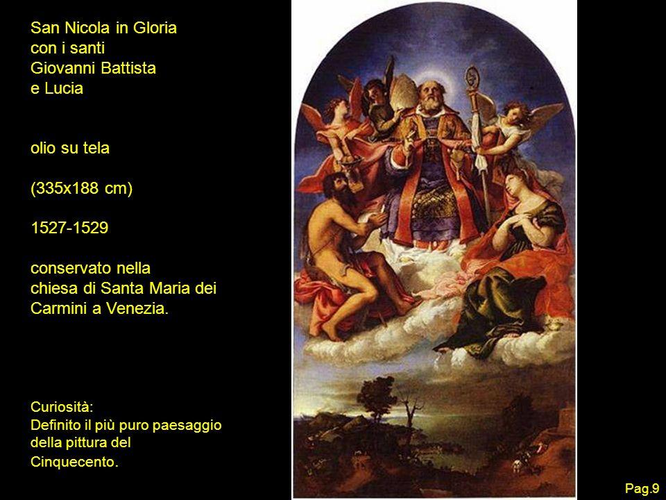 San Nicola in Gloria con i santi Giovanni Battista e Lucia olio su tela (335x188 cm) 1527-1529 conservato nella chiesa di Santa Maria dei Carmini a Ve