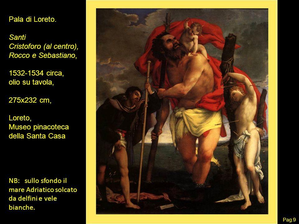 Pala di Loreto. Santi Cristoforo (al centro), Rocco e Sebastiano, 1532-1534 circa, olio su tavola, 275x232 cm, Loreto, Museo pinacoteca della Santa Ca