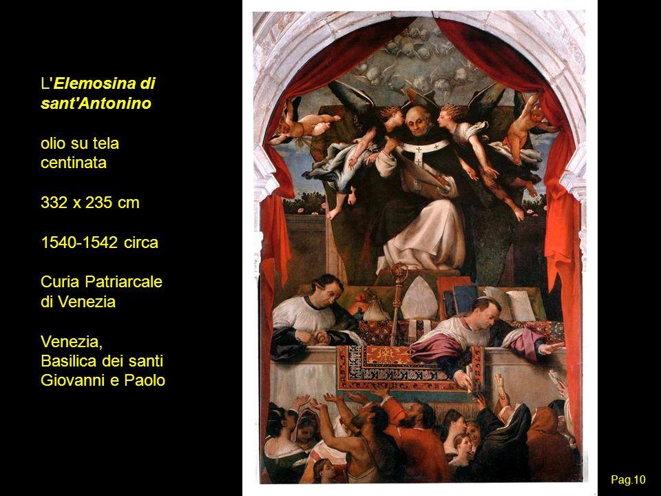L'Elemosina di sant'Antonino olio su tela centinata 332 x 235 cm 1540-1542 circa Curia Patriarcale di Venezia Venezia, Basilica dei santi Giovanni e P