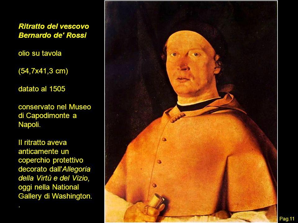 Ritratto del vescovo Bernardo de' Rossi olio su tavola (54,7x41,3 cm) datato al 1505 conservato nel Museo di Capodimonte a Napoli. Il ritratto aveva a