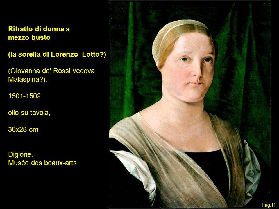 Ritratto di donna a mezzo busto (la sorella di Lorenzo Lotto?) (Giovanna de' Rossi vedova Malaspina?), 1501-1502 olio su tavola, 36x28 cm Digione, Mus
