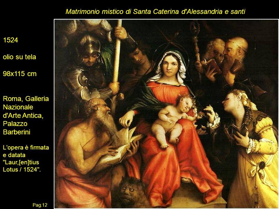Matrimonio mistico di Santa Caterina d'Alessandria e santi 1524 olio su tela 98x115 cm Roma, Galleria Nazionale d'Arte Antica, Palazzo Barberini L'ope