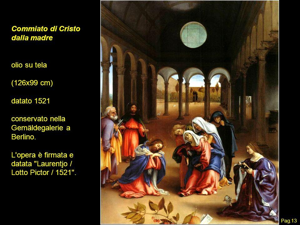 Commiato di Cristo dalla madre olio su tela (126x99 cm) datato 1521 conservato nella Gemäldegalerie a Berlino. L'opera è firmata e datata