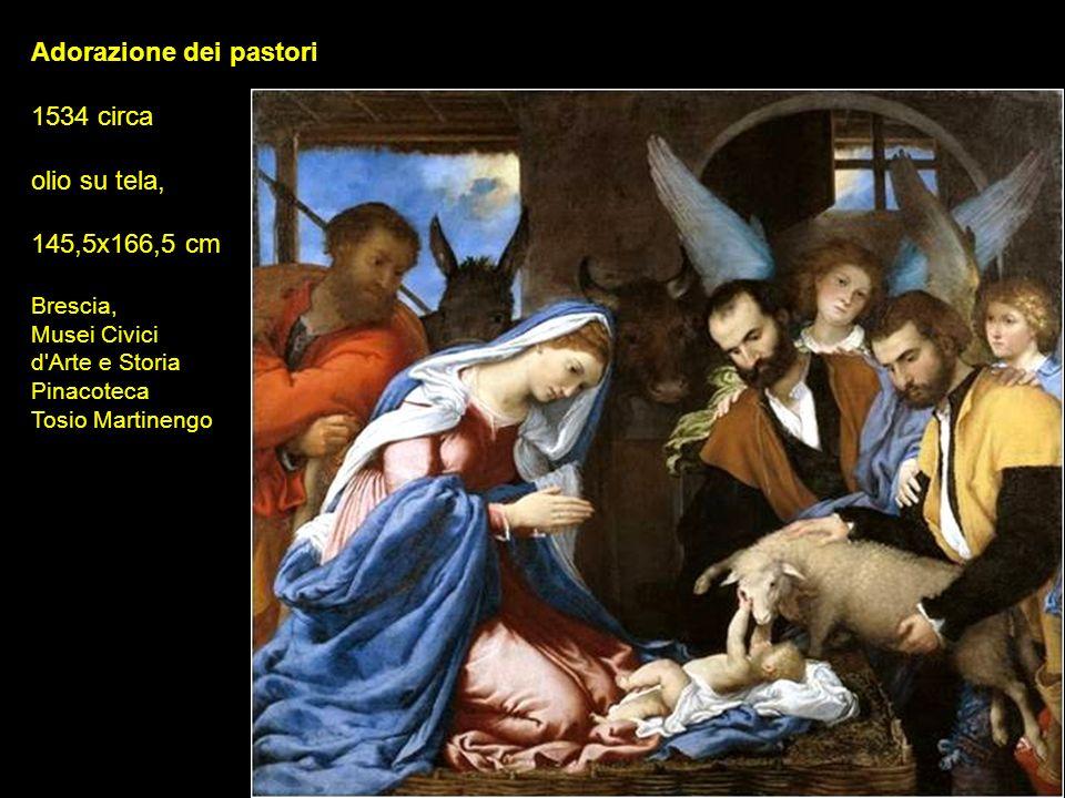 Adorazione dei pastori 1534 circa olio su tela, 145,5x166,5 cm Brescia, Musei Civici d'Arte e Storia Pinacoteca Tosio Martinengo