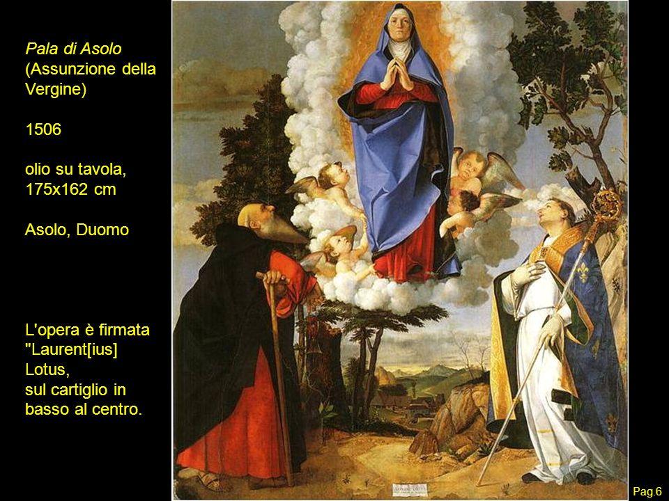 Pala di Asolo (Assunzione della Vergine) 1506 olio su tavola, 175x162 cm Asolo, Duomo L'opera è firmata