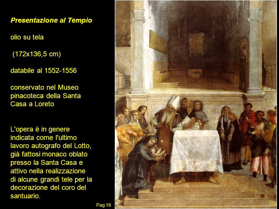 Presentazione al Tempio olio su tela (172x136,5 cm) databile al 1552-1556 conservato nel Museo pinacoteca della Santa Casa a Loreto L'opera è in gener