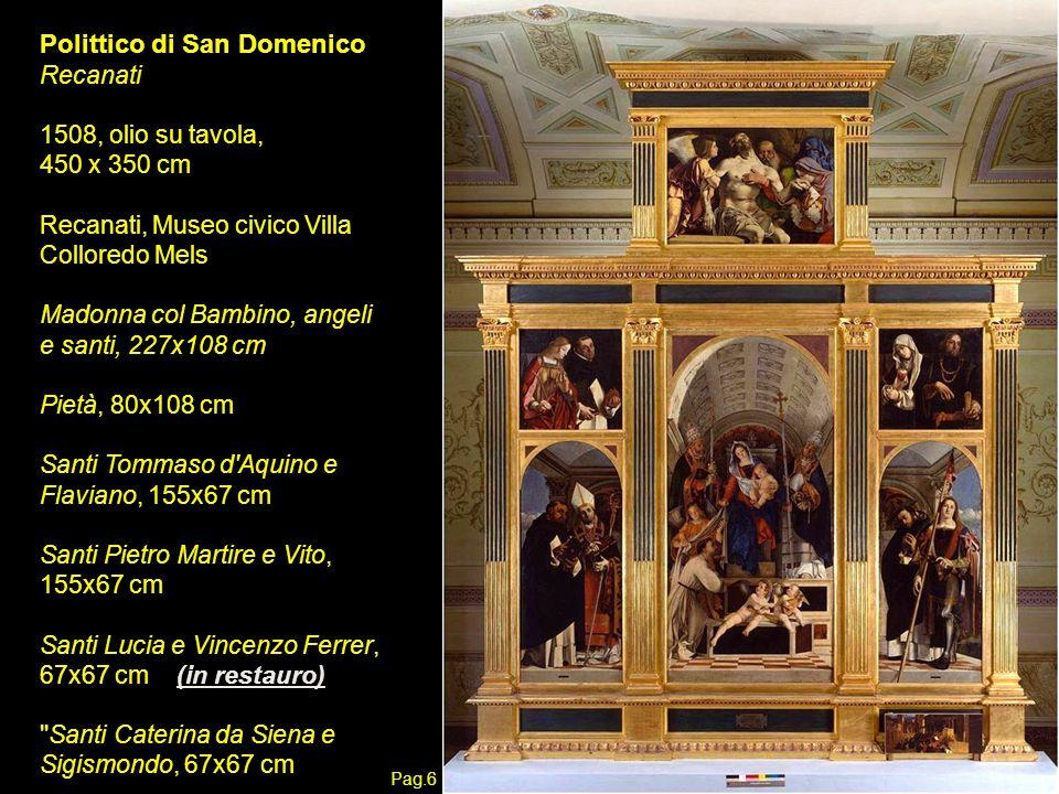 Polittico di San Domenico Recanati 1508, olio su tavola, 450 x 350 cm Recanati, Museo civico Villa Colloredo Mels Madonna col Bambino, angeli e santi,