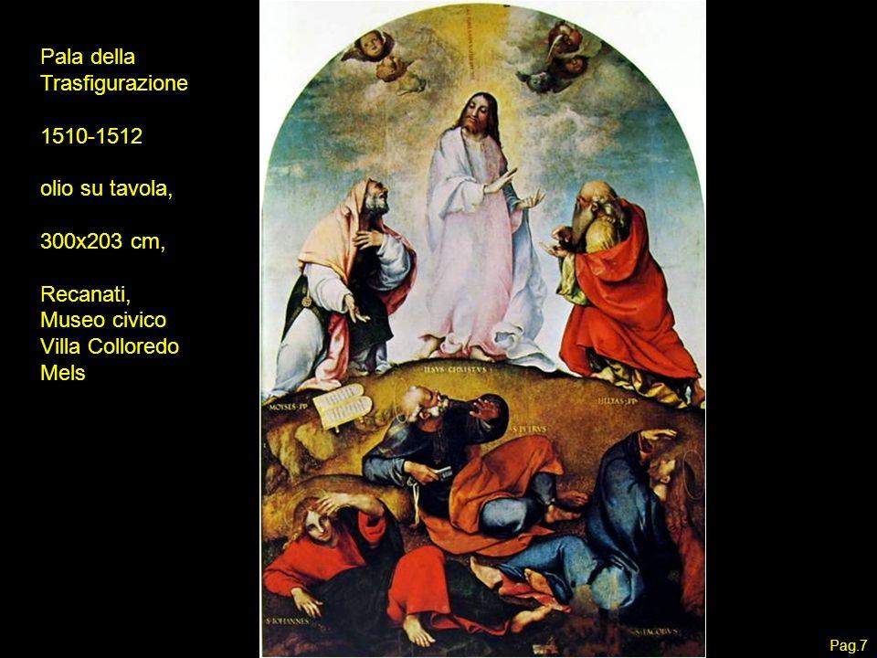 Pala della Trasfigurazione 1510-1512 olio su tavola, 300x203 cm, Recanati, Museo civico Villa Colloredo Mels Pag.7