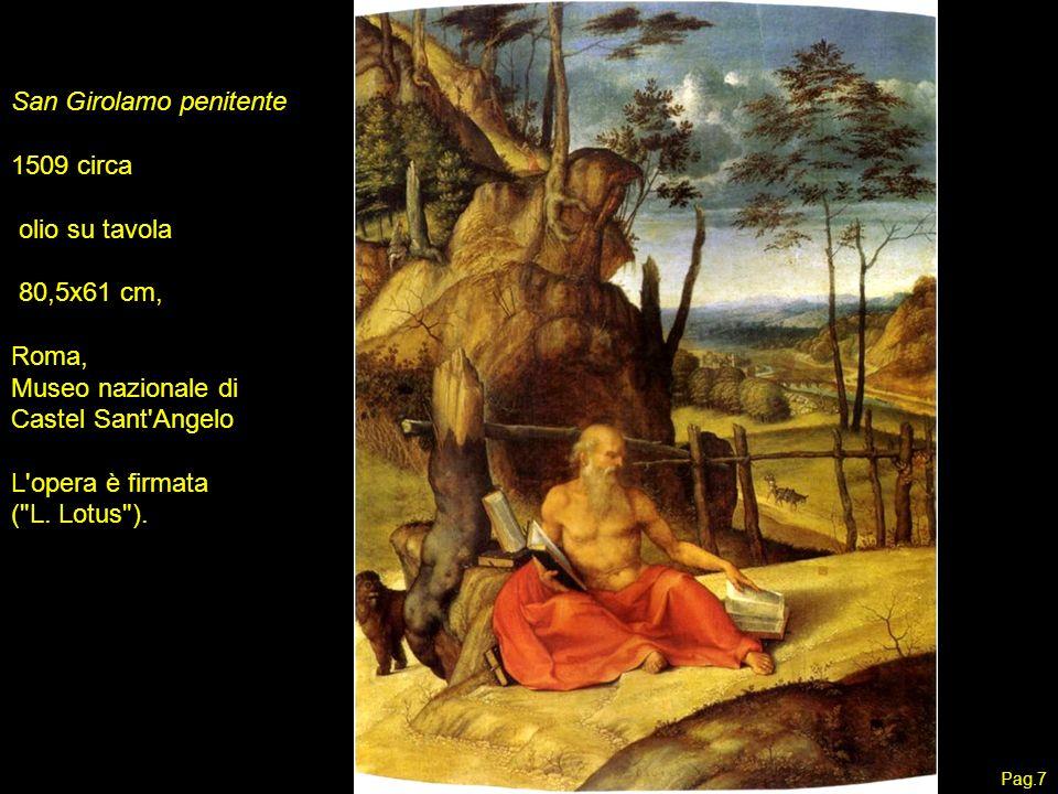 San Girolamo penitente 1509 circa olio su tavola 80,5x61 cm, Roma, Museo nazionale di Castel Sant'Angelo L'opera è firmata (