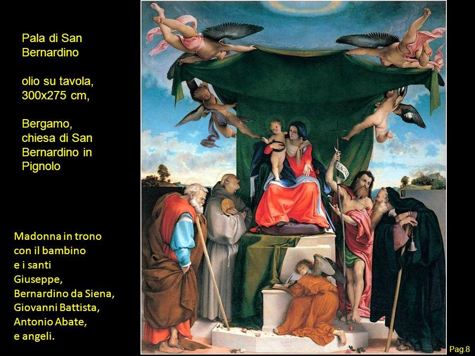 Pala di San Bernardino olio su tavola, 300x275 cm, Bergamo, chiesa di San Bernardino in Pignolo Madonna in trono con il bambino e i santi Giuseppe, Be