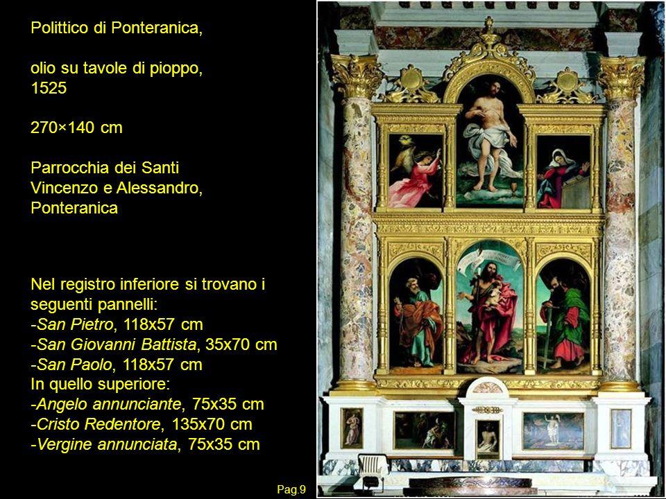 Polittico di Ponteranica, olio su tavole di pioppo, 1525 270×140 cm Parrocchia dei Santi Vincenzo e Alessandro, Ponteranica Nel registro inferiore si