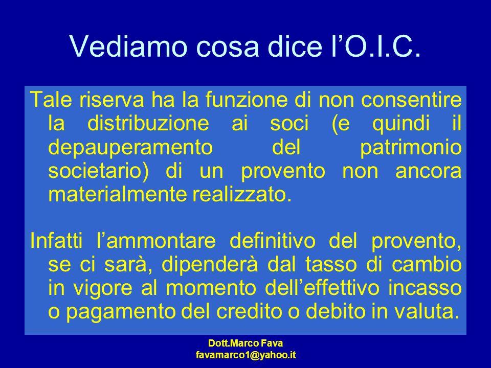 Dott.Marco Fava favamarco1@yahoo.it Vediamo cosa dice lO.I.C. Tale riserva ha la funzione di non consentire la distribuzione ai soci (e quindi il depa