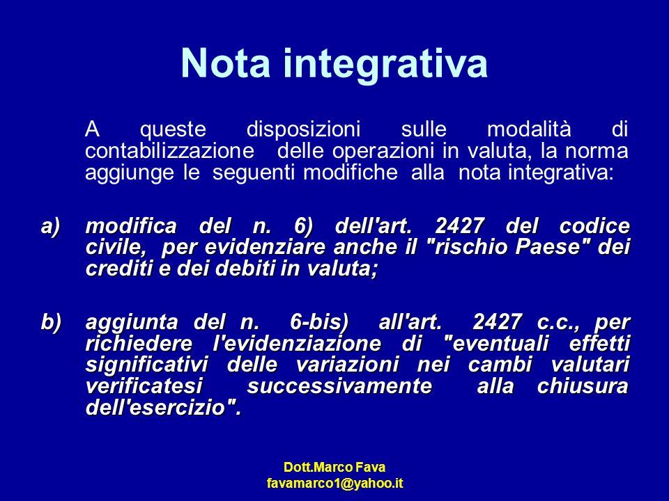 Dott.Marco Fava favamarco1@yahoo.it Nota integrativa A queste disposizioni sulle modalità di contabilizzazione delle operazioni in valuta, la norma ag