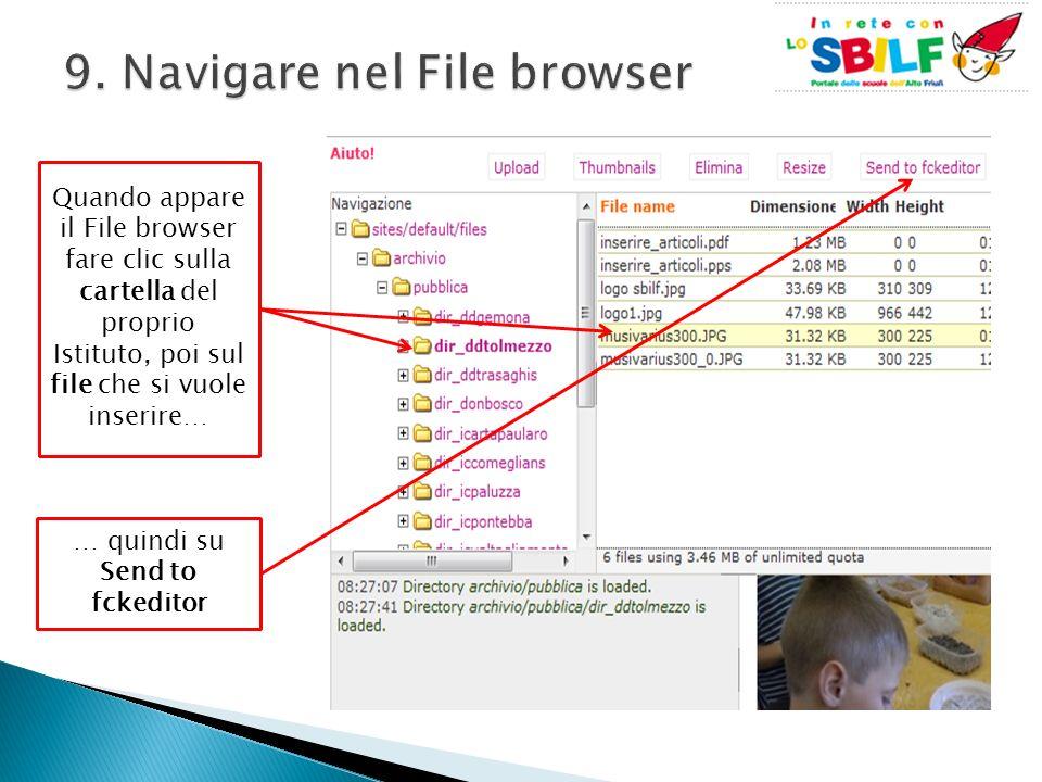 Quando appare il File browser fare clic sulla cartella del proprio Istituto, poi sul file che si vuole inserire… … quindi su Send to fckeditor