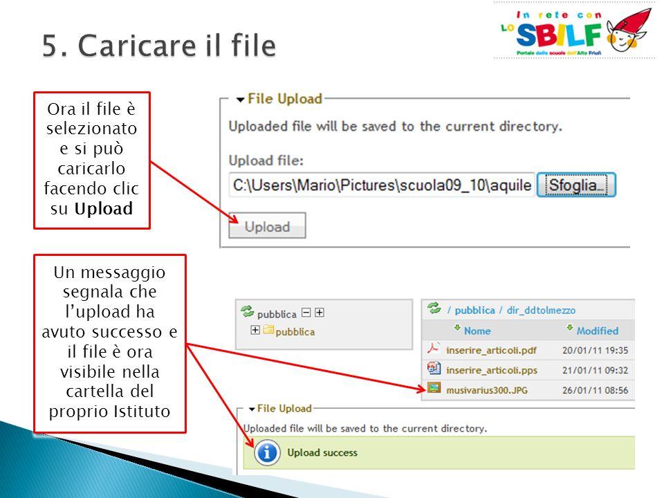 Ora il file è selezionato e si può caricarlo facendo clic su Upload Un messaggio segnala che lupload ha avuto successo e il file è ora visibile nella cartella del proprio Istituto