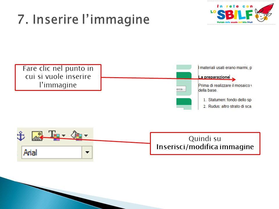 Fare clic nel punto in cui si vuole inserire limmagine Quindi su Inserisci/modifica immagine Quindi su Inserisci/modifica immagine