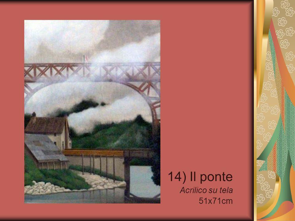14) Il ponte Acrilico su tela 51x71cm