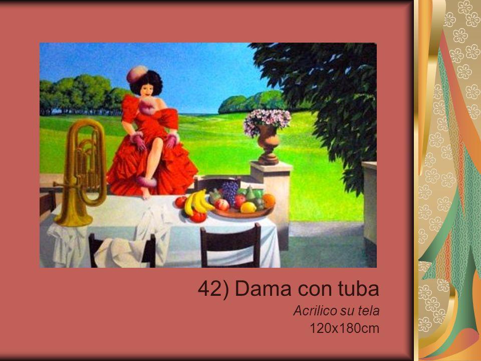 42) Dama con tuba Acrilico su tela 120x180cm