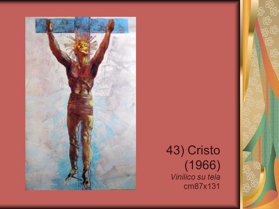 43) Cristo (1966) Vinilico su tela cm87x131