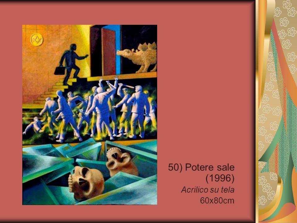 50) Potere sale (1996) Acrilico su tela 60x80cm