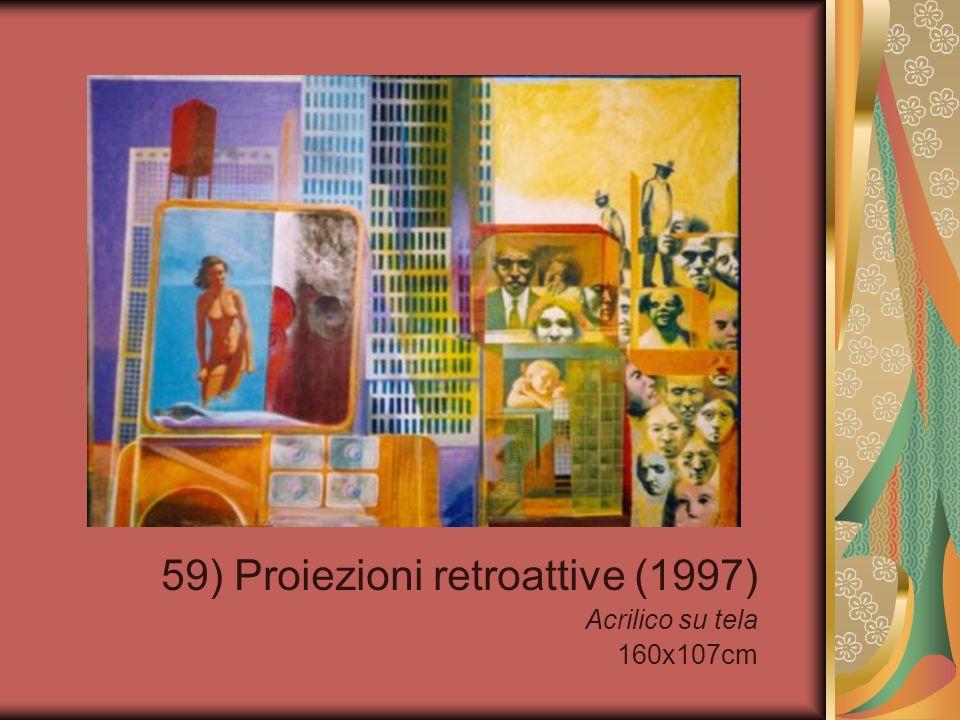 59) Proiezioni retroattive (1997) Acrilico su tela 160x107cm