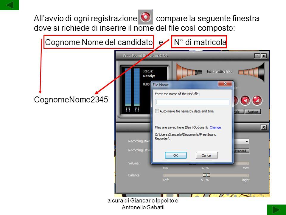 a cura di Giancarlo Ippolito e Antonello Sabatti Allavvio di ogni registrazione compare la seguente finestra dove si richiede di inserire il nome del