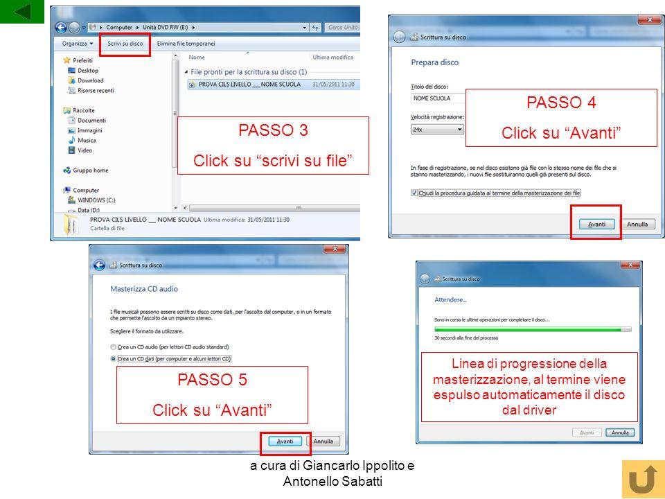 a cura di Giancarlo Ippolito e Antonello Sabatti PASSO 3 Click su scrivi su file PASSO 4 Click su Avanti PASSO 5 Click su Avanti Linea di progressione