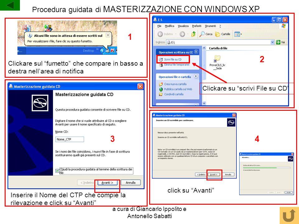 a cura di Giancarlo Ippolito e Antonello Sabatti Procedura guidata di MASTERIZZAZIONE CON WINDOWS XP Clickare sul fumetto che compare in basso a destr