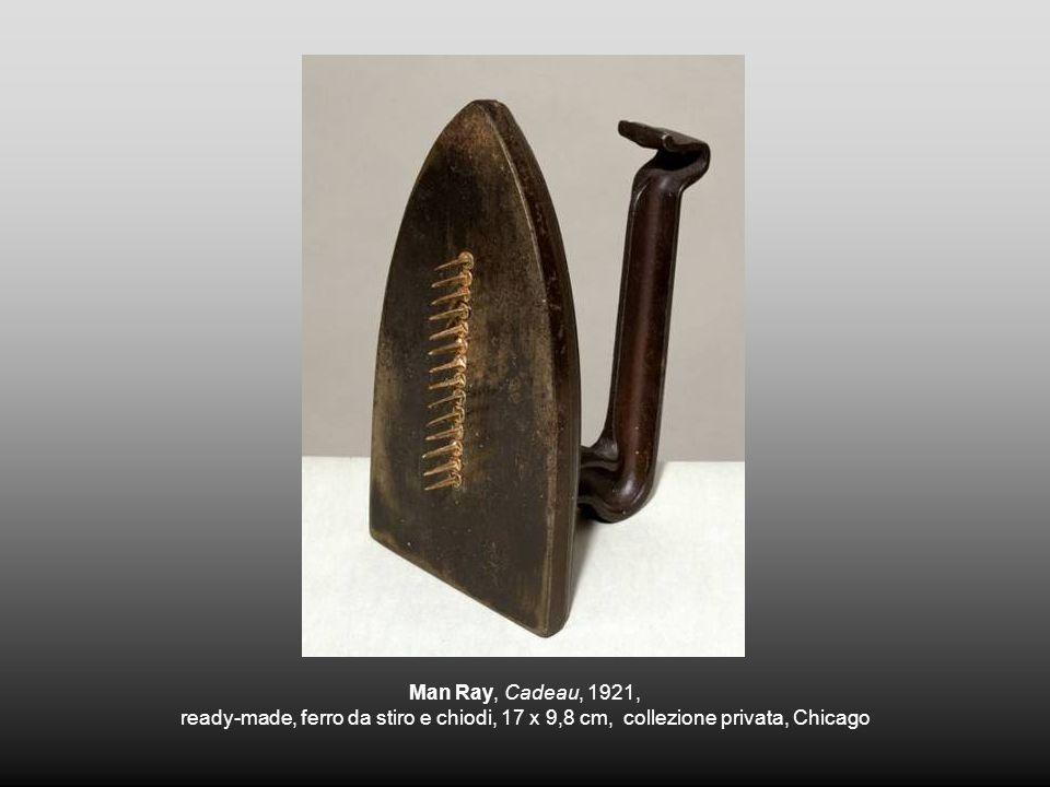 Man Ray, Cadeau, 1921, ready-made, ferro da stiro e chiodi, 17 x 9,8 cm, collezione privata, Chicago