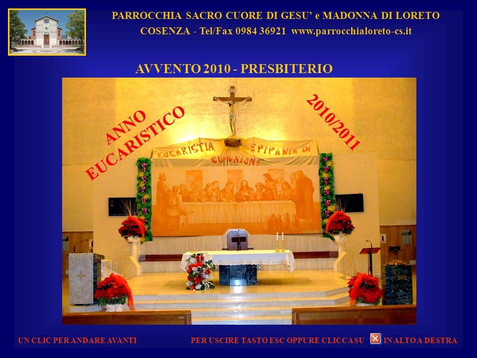 PARROCCHIA SACRO CUORE DI GESU e MADONNA DI LORETO COSENZA - Tel/Fax 0984 36921 www.parrocchialoreto-cs.it UN CLIC PER ANDARE AVANTI ROSONE PER USCIRE