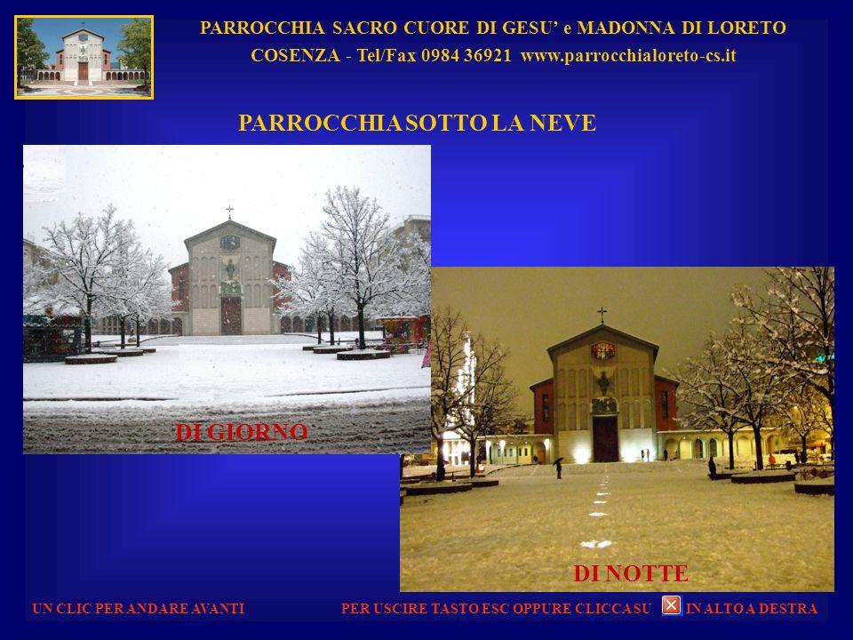 PARROCCHIA SACRO CUORE DI GESU e MADONNA DI LORETO COSENZA - Tel/Fax 0984 36921 www.parrocchialoreto-cs.it UN CLIC PER ANDARE AVANTI PRESEPE 2011 PER