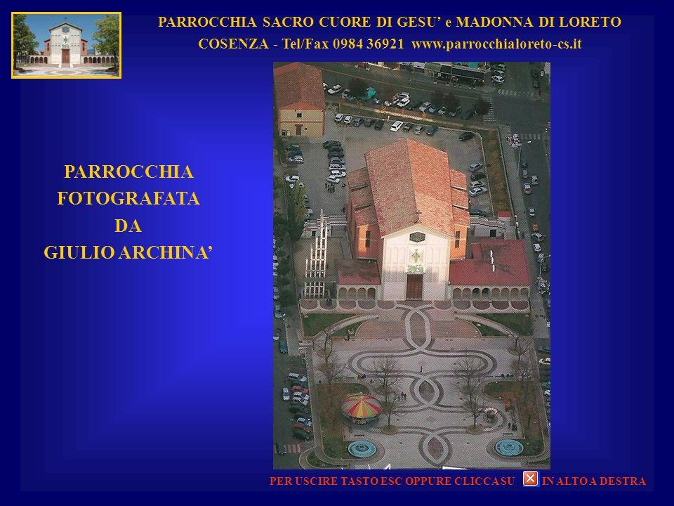 PARROCCHIA SACRO CUORE DI GESU e MADONNA DI LORETO COSENZA - Tel/Fax 0984 36921 www.parrocchialoreto-cs.it UN CLIC PER ANDARE AVANTI PARROCCHIA SOTTO