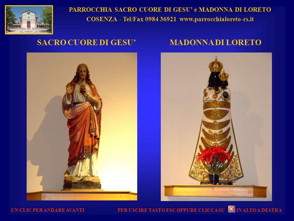 PARROCCHIA SACRO CUORE DI GESU e MADONNA DI LORETO COSENZA - Tel/Fax 0984 36921 www.parrocchialoreto-cs.it UN CLIC PER ANDARE AVANTI CROCIFISSO TABERN
