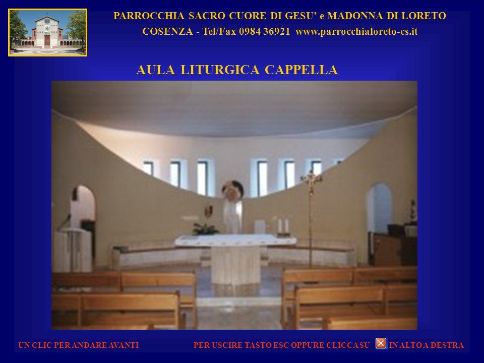 PARROCCHIA SACRO CUORE DI GESU e MADONNA DI LORETO COSENZA - Tel/Fax 0984 36921 www.parrocchialoreto-cs.it UN CLIC PER ANDARE AVANTI CONSACRAZIONE CAP