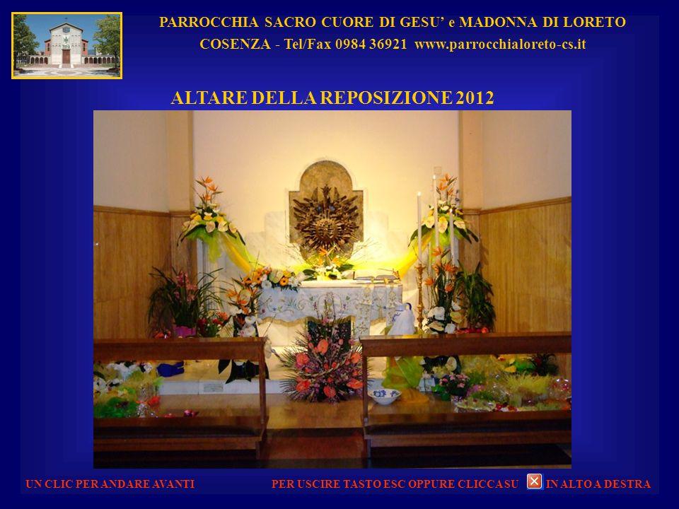 PARROCCHIA SACRO CUORE DI GESU e MADONNA DI LORETO COSENZA - Tel/Fax 0984 36921 www.parrocchialoreto-cs.it UN CLIC PER ANDARE AVANTI AULA LITURGICA CA