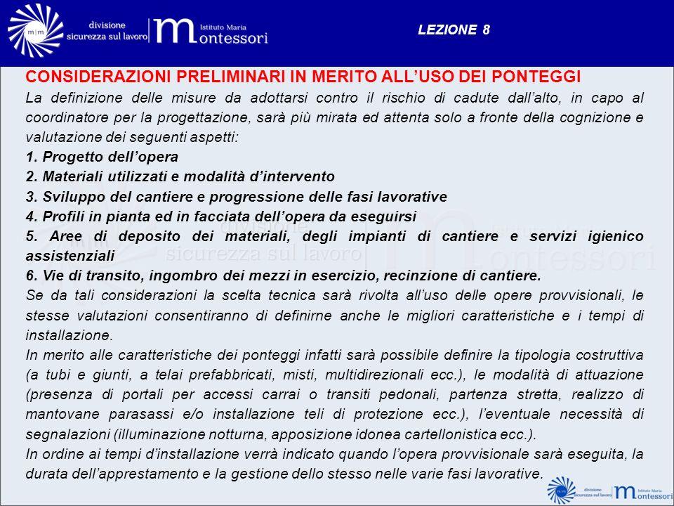 LEZIONE 8 CONSIDERAZIONI PRELIMINARI IN MERITO ALLUSO DEI PONTEGGI La definizione delle misure da adottarsi contro il rischio di cadute dallalto, in c