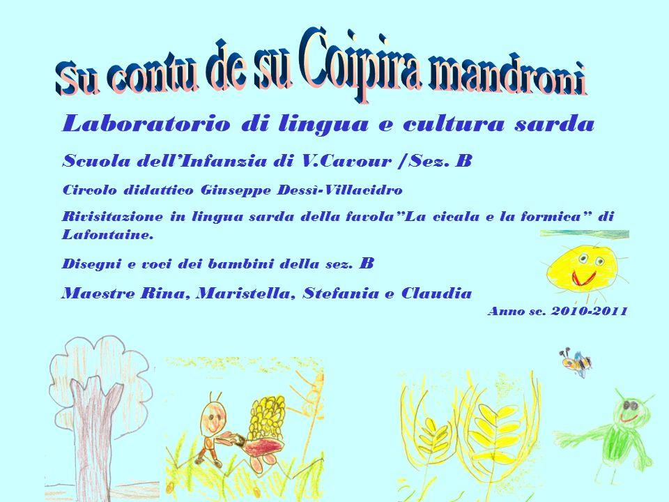 Laboratorio di lingua e cultura sarda Scuola dellInfanzia di V.Cavour /Sez.
